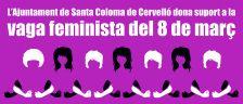 L'Ajuntament de Santa Coloma de Cervelló dona suport i se suma a la vaga feminista del 8 de març